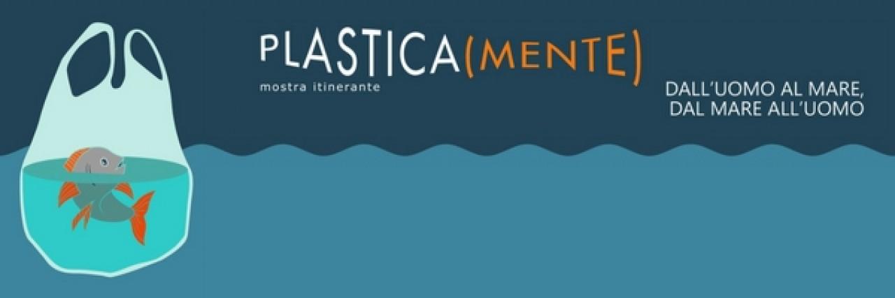 PLASTICA(MENTE) - apertura prorogata al 5 ottobre 2017