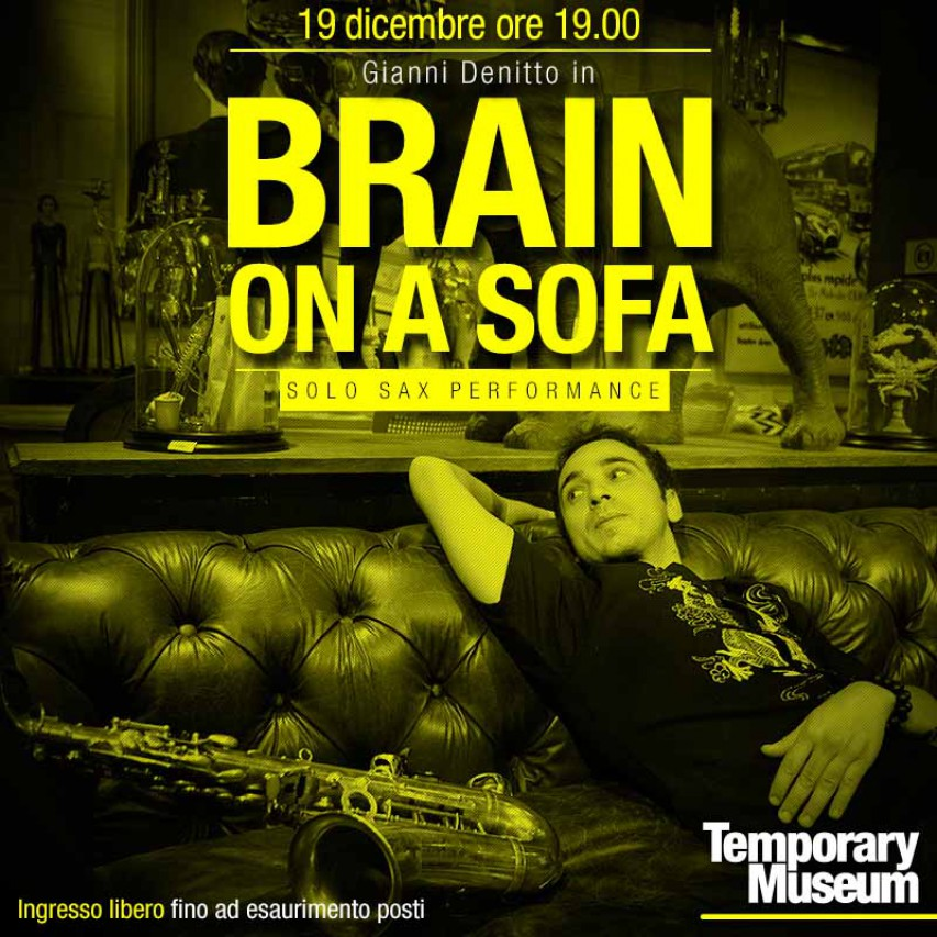Brain on a sofa, il sax di Gianni Denitto al Temporary Museum Torino