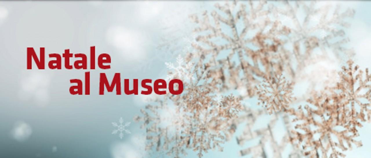 Attività per grandi e piccoli, visite guidate, mostre... Trascorri le vacanze di Natale con noi!