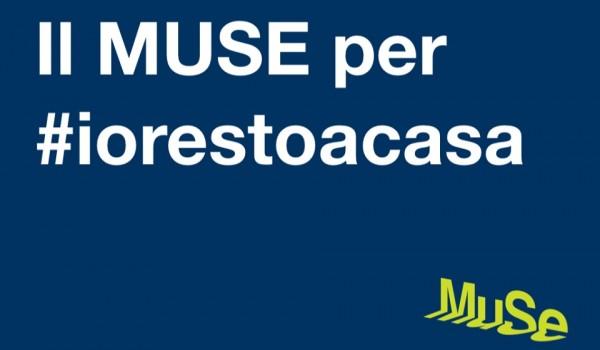 Il MUSE per #iorestoacasa