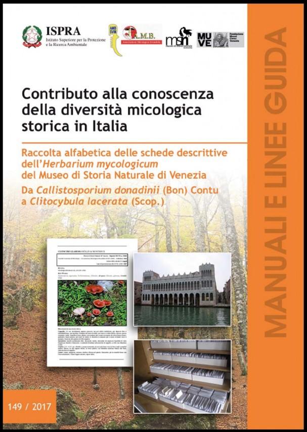 Manuale ISPRA 149/2017 - Contributo alla conoscenza della diversità micologica storica in Italia.