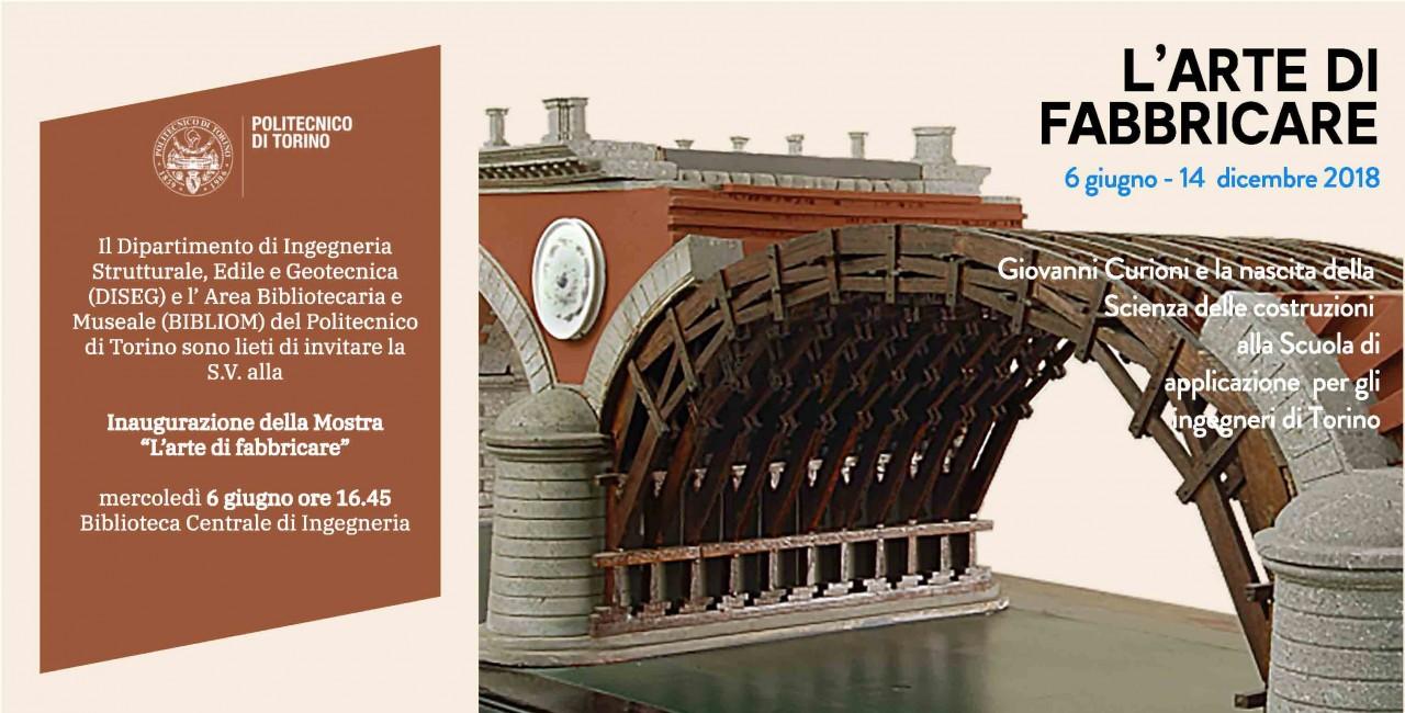 L'ARTE DI FABBRICARE - Giovanni Curioni e la nascita della Scienza  delle costruzioni alla Scuola di applicazione per gli  ingegneri di Torino