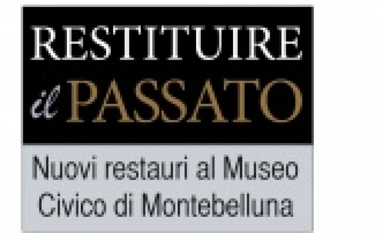 RESTITUIRE IL PASSATO. NUOVI RESTAURI AL MUSEO CIVICO DI MONTEBELLUNA. GIORNATE EUROPEE DEL PATRIMONIO.