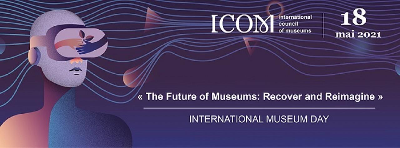 MARTEDI' 18 MAGGIO 2021: GIORNATA INTERNAZIONALE DEI MUSEI