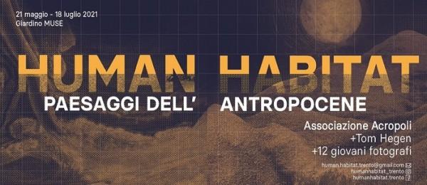Invito stampa - mostra Human Habitat. Paesaggi dell'Antropocene